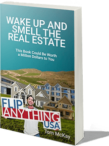 Wake Up & Smell The Real Estate by Tom Mckay